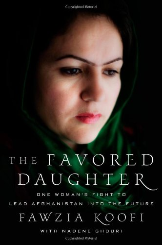 The Favored Daughter: One Woman's Fight to Lead Afghanistan Into the Future 9780230120679