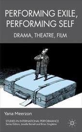 Performing Exile, Performing Self: Drama, Theatre, Film 18160296