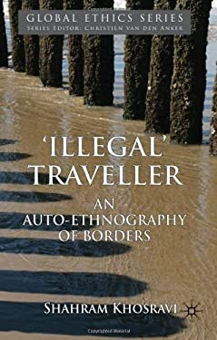 Illegal Traveller: An Auto-Ethnography of Borders 9780230230798