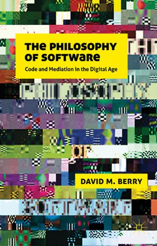 The the Philosophy of Software: Code and Mediation in the Digital Age 9780230244184