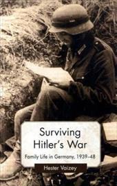 Surviving Hitler's War: Family Life in Germany, 1939-48 8806714