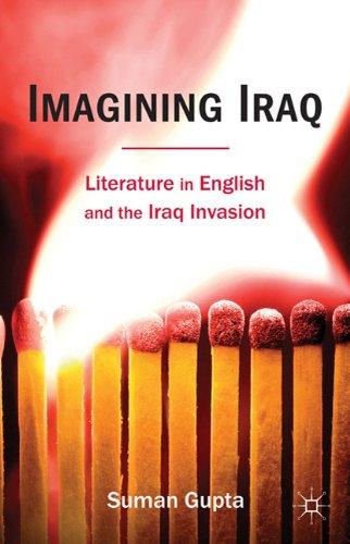 Imagining Iraq: Literature in English and the Iraq Invasion 9780230278752