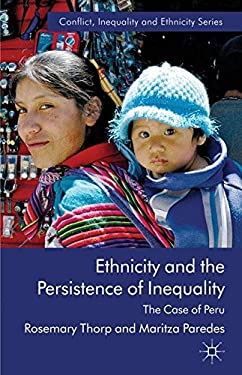 Ethnicity and the Persistence of Inequality: The Case of Peru 9780230280007