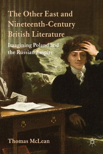 The Other East and Nineteenth-Century British Literature: Imagining Poland and the Russian Empire 9780230294004
