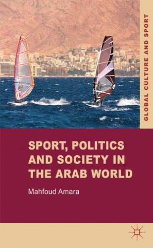 Sport, Politics and Society in the Arab World 9780230307926