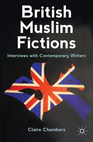 British Muslim Fictions: Interviews with Contemporary Writers 9780230308787