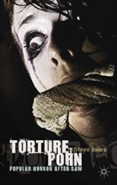 Torture Porn: Popular Horror After Saw 20748494