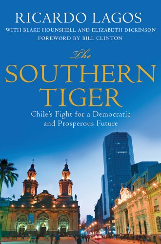 The Southern Tiger: Chile's Fight for a Democratic and Prosperous Future 9780230338166