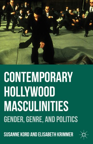 Contemporary Hollywood Masculinities: Gender, Genre, and Politics 9780230338418