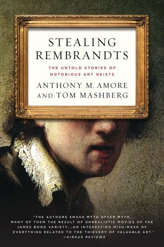 Stealing Rembrandts: The Untold Stories of Notorious Art Heists 9780230339903