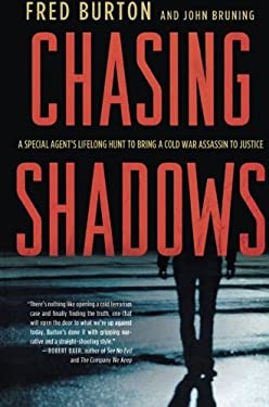 Chasing Shadows: A Special Agent's Lifelong Hunt to Bring a Cold War Assassin to Justice 9780230339910