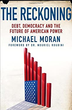The Reckoning: Debt, Democracy, and the Future of American Power 9780230339934