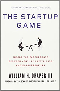 The Startup Game: Inside the Partnership Between Venture Capitalists and Entrepreneurs 9780230339941