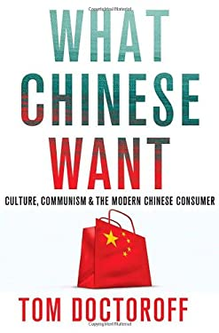 What Chinese Want: Culture, Communism, and China's Modern Consumer 9780230340305