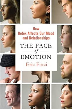The Face of Emotion: How Botox Affects Our Mood and Relationships 9780230341852