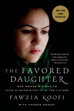 The Favored Daughter: One Woman's Fight to Lead Afghanistan Into the Future 9780230342026
