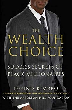 The Wealth Choice: Success Secrets of Black Millionaires 9780230342071
