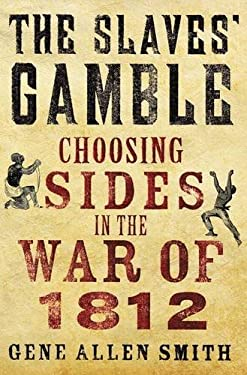 The Slaves' Gamble: Choosing Sides in the War of 1812 9780230342088