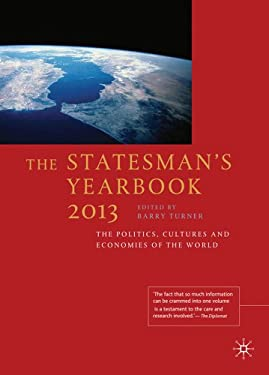 The Statesman's Yearbook 2013: The Politics, Cultures and Economies of the World 9780230360099