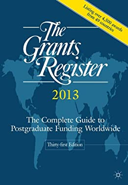 The Grants Register: The Complete Guide to Postgraduate Funding Worldwide 9780230361652
