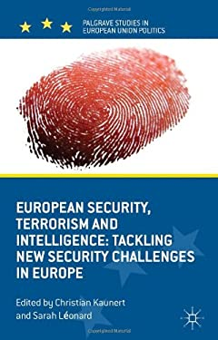 European Security, Terrorism and Intelligence: Tackling New Security Challenges in Europe