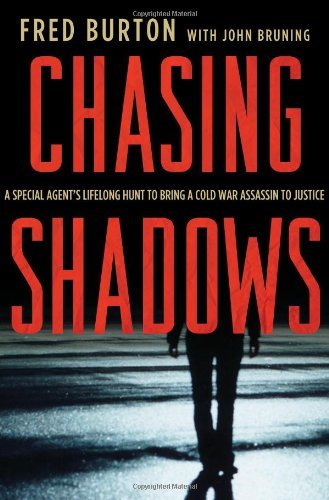 Chasing Shadows: A Special Agent's Lifelong Hunt to Bring a Cold War Assassin to Justice 9780230620551