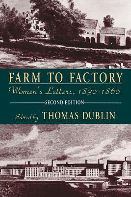 Farm to Factory: Women's Letters, 1830-1860 9780231081573