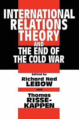 International Relations Theory and the End of the Cold War 9780231101950