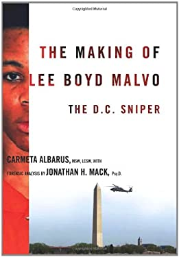 The Making of Lee Boyd Malvo: The D.C. Sniper 9780231143103