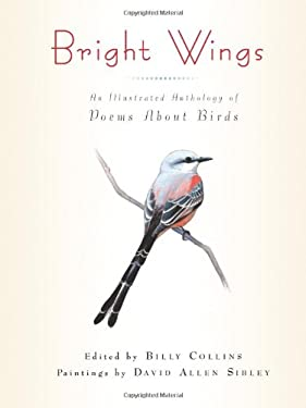 Brigh Bright Wings: An Illustrated Anthology of Poems about Birds 9780231150873