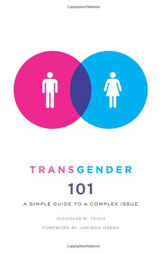 Transgender 101: A Simple Guide to a Complex Issue 9780231157131