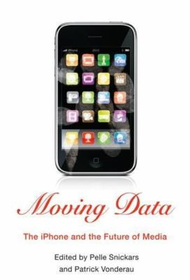 Moving Data: The iPhone and the Future of Media 9780231157391