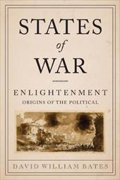 States of War: Enlightenment Origins of the Political