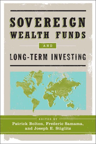 Sovereign Wealth Funds and Long-Term Investing 9780231158633