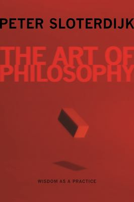 The Art of Philosophy: Wisdom as a Practice 9780231158701