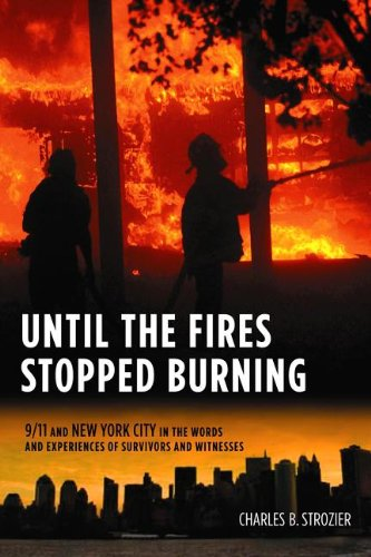 Until the Fires Stopped Burning: 9/11 and New York City in the Words and Experiences of Survivors and Witnesses 9780231158985