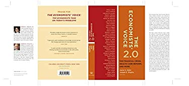 The Economists' Voice 2.0: The Financial Crisis, Health Care Reform, and More 9780231160148