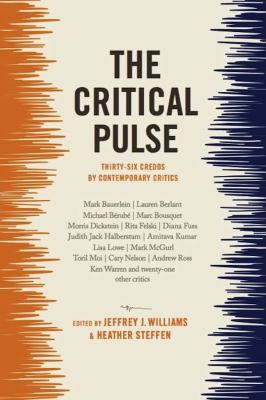 The Critical Pulse: Thirty-Six Credos by Contemporary Critics 9780231161152