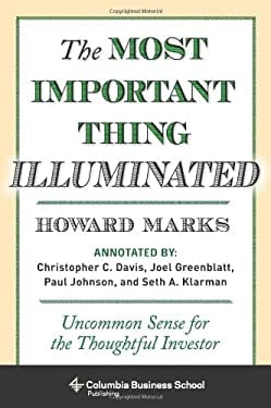The Most Important Thing Illuminated: Uncommon Sense for the Thoughtful Investor 9780231162845