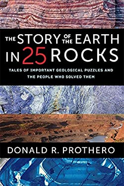 The Story of the Earth in 25 Rocks: Tales of Important Geological Puzzles and the People Who Solved Them