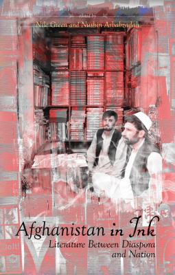 Afghanistan in Ink: Literature Between Diaspora and Nation 9780231703420
