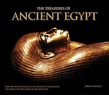 The Treasures of Ancient Egypt: From the Rosetta Stone to the Tomb of Tutankhamun: The Search for the Riches of Ancient Egypt [With Facsimile Document 9780233003108