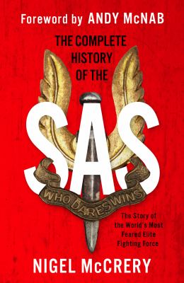 The Complete History of the SAS: The Full Inside Story of the World's Most Feared Elite Fighting Force 9780233003221