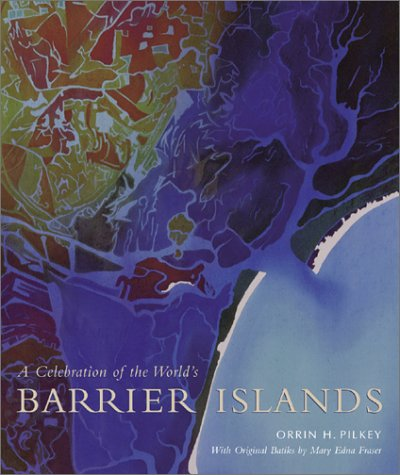 A Celebration of the World's Barrier Islands 9780231119702