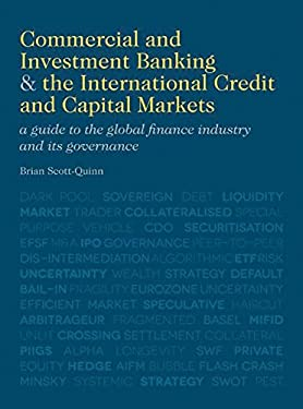 Commercial and Investment Banking and the International Credit and Capital Markets: A Guide to the Global Finance Industry and Its Governance 9780230370470