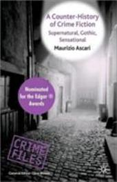 A Counter-History of Crime Fiction: Supernatural, Gothic, Sensational