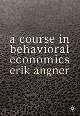 A Course in Behavioral Economics 9780230304543