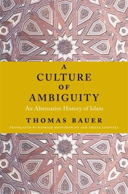 A Culture of Ambiguity: An Alternative History of Islam