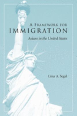 A Framework for Immigration: Applications to Asians in the United States 9780231120821