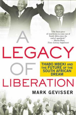 A Legacy of Liberation: Thabo Mbeki and the Future of the South African Dream 9780230611009